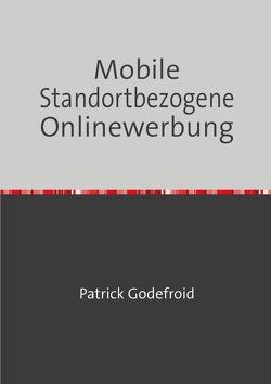 Mobile Standortbezogene Onlinewerbung von Godefroid,  Patrick