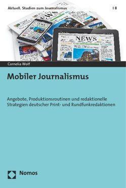 Mobiler Journalismus von Wolf,  Cornelia