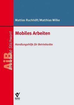 Mobiles Arbeiten von Ruchhöft,  Mattias, Wilke,  Matthias