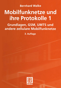 Mobilfunknetze und ihre Protokolle 1 von Bossert,  Martin, Fliege,  Norbert, Walke,  Bernhard