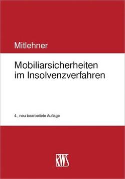 Mobiliarsicherheiten im Insolvenzverfahren von Mitlehner,  Stephan
