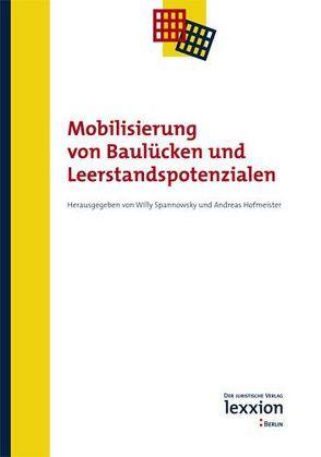 Mobilisierung von Baulücken und Leerstandspotenzialen von Hofmeister,  Andreas, Spannowsky,  Willy