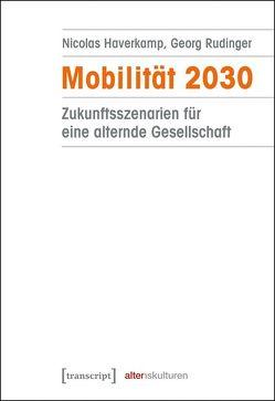 Mobilität 2030 von Haverkamp,  Nicolas, Rudinger,  Georg