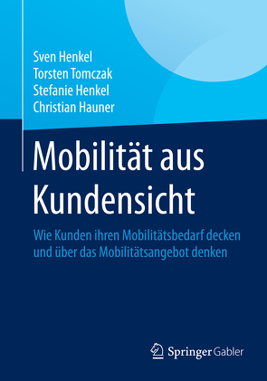Mobilität aus Kundensicht von Hauner,  Christian, Henkel,  Stefanie, Henkel,  Sven, Tomczak,  Torsten