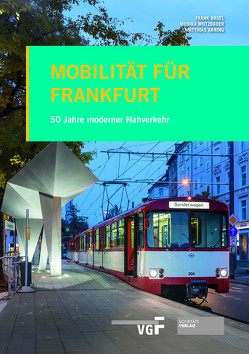 Mobilität für Frankfurt von Arning,  Matthias, Mutzbauer,  Monika, Nagel,  Frank