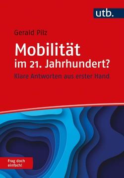 Mobilität im 21. Jahrhundert? Frag doch einfach! von Pilz,  Gerald