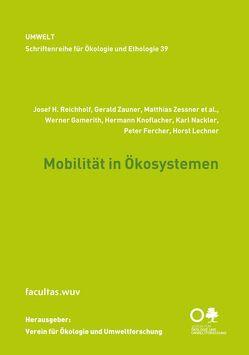 Mobilität in Ökosystemen von Fercher,  Peter, Gamerith,  Werner, Knoflacher,  Hermann, Lechner,  Horst, Nackler,  Karl, Reichholf,  Josef, Zauner,  Gerald, Zessner,  Matthias