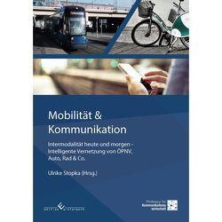 Mobilität & Kommunikation – Intermodalität heute und morgen von Stopka,  Ulrike