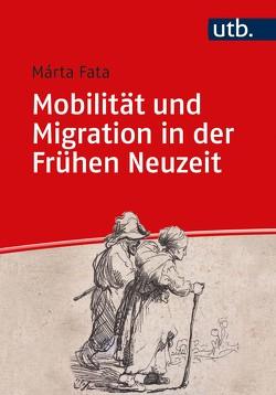 Mobilität und Migration in der Frühen Neuzeit von Fata,  Márta