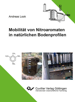 Mobilität von Nitroaromaten in natürlichen Bodenprofilen von Look,  Andreas