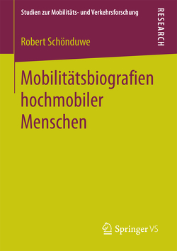 Mobilitätsbiografien hochmobiler Menschen von Schönduwe,  Robert