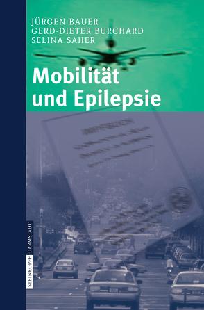 Mobilität und Epilepsie von Bauer,  J., Burchard,  G.-D., Neumann,  M., Saher,  S.