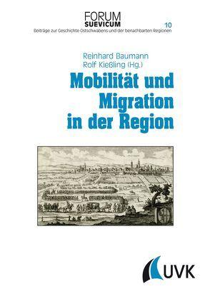 Mobilität und Migration in der Region von Baumann,  Reinhard, Kießling,  Rolf