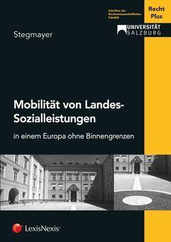 Mobilität von Landes-Sozialleistungen von Recht Plus,  Universität Salzburg, Stegmayer,  Ludwig