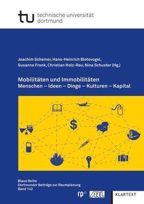 Mobilitäten und Immobilitäten von Blotevogel,  Hans Heinrich, Frank,  Susanne, Holz-Rau,  Christian, Scheiner,  Joachim, Schuster,  Nina