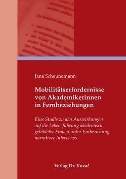 Mobilitätserfordernisse von Akademikerinnen in Fernbeziehungen von Scheunemann,  Jana
