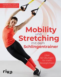 Mobility und Stretching mit dem Schlingentrainer von Doll,  Marcel, Kempf,  Jessica