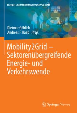 Mobility2Grid – Sektorenübergreifende Energie- und Verkehrswende von Göhlich,  Dietmar, Raab,  Andreas F.