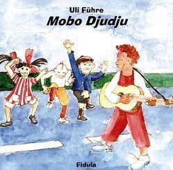 Mobo Djudju – Lieder für Kinder von Ehni,  Jörg, Führe,  Uli, Thiel,  Andrea