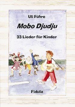Mobo Djudju – Lieder für Kinder von Ehni,  Jörg, Führe,  Uli, Thiel,  Andrea, Winter,  Heike