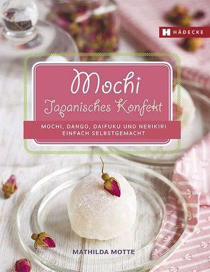Mochi – Japanisches Konfekt von Motte,  Mathilda