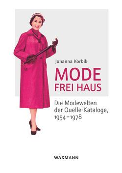 Mode frei Haus von Korbik,  Johanna