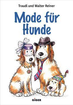 Mode für Hunde von Reiner,  Traudl, Reiner,  Walter