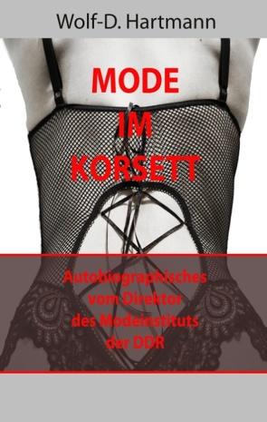Mode im Korsett von Hartmann,  Wolf D.
