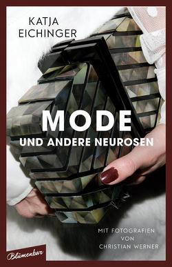 Mode und andere Neurosen von Eichinger,  Katja, Werner,  Christian