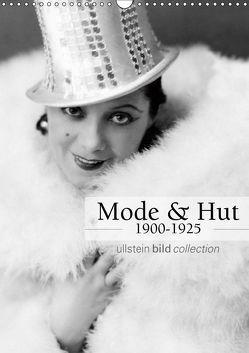 Mode und Hut 1900-1925 (Wandkalender 2019 DIN A3 hoch) von bild Axel Springer Syndication GmbH,  ullstein