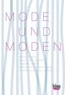 Mode und Moden von Bader,  Heini, Knellessen,  Olaf, Lewin,  Tamara, Oberhauser,  Angelika, Suliman,  Husam