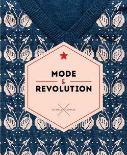 Mode und Revolution von Bartenev,  Andrej, Dergatchev,  Dmitri, Gayraud,  Régis, Malewitsch,  Kasimir, Stepanowa,  Warwara, Velminski,  Wladimir