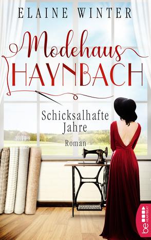 Modehaus Haynbach – Schicksalhafte Jahre von Severin,  Ira, Winter,  Elaine