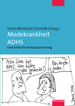 Modekrankheit ADHS von Schmidt,  Hans Reinhard
