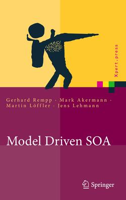 Model Driven SOA von Akermann,  Mark, Lehmann,  Jens, Löffler,  Martin, Rempp,  Gerhard