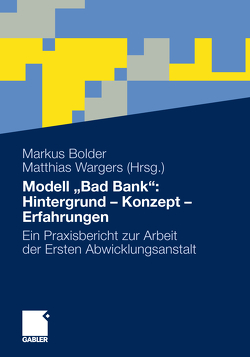 """Modell """"Bad Bank"""": Hintergrund – Konzept – Erfahrungen von Bolder,  Markus, Wargers,  Matthias"""