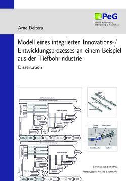 Modell eines integrierten Innovations-/ Entwicklungsprozesses an einem Beispiel aus der Tiefbohrindustrie von Deiters,  Arne, Lachmayer,  Roland