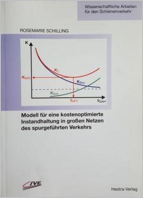 Modell für eine kostenoptimierte Instandhaltung in grossen Netzen des spurgeführten Verkehrs von Schilling,  Rosemarie