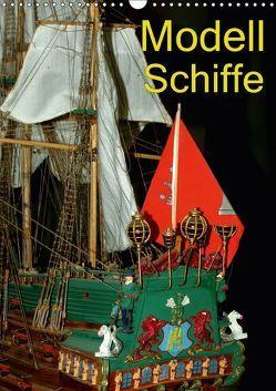 Modell Schiffe (Wandkalender 2018 DIN A3 hoch) von Burkhardt,  Bert