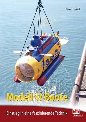 Modell-U-Boote von Hensel,  Günter