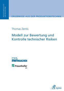 Modell zur Bewertung und Kontrolle technischer Risiken von Zentis,  Thomas