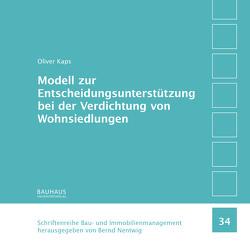 Modell zur Entscheidungsunterstützung bei der Verdichtung von Wohnsiedlungen von Kaps,  Oliver