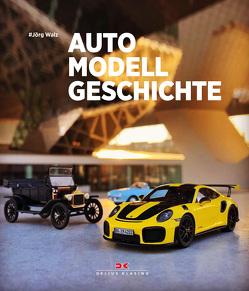 Modellautos erzählen Autogeschichte von Walz,  Jörg