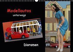 Modellautos unterwegs – Dioramen (Wandkalender 2019 DIN A3 quer)
