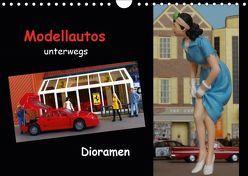 Modellautos unterwegs – Dioramen (Wandkalender 2019 DIN A4 quer)