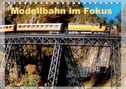 Modellbahn im Fokus (Tischkalender 2019 DIN A5 quer) von Huschka,  Klaus-Peter
