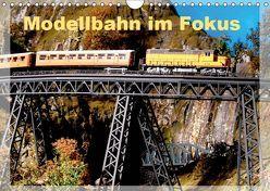 Modellbahn im Fokus (Wandkalender 2019 DIN A4 quer) von Huschka,  Klaus-Peter