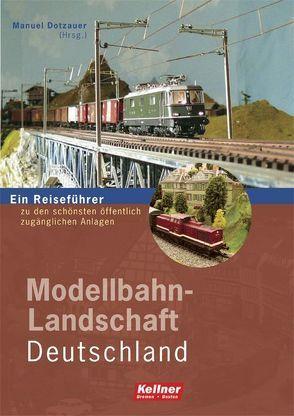 Modellbahn-Landschaft Deutschland von Dotzauer,  Manuel, Wittfoth,  Nathalie