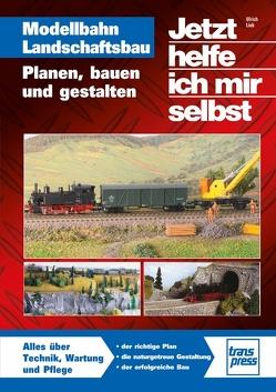 Modellbahn Landschaftsbau von Lieb,  Ulrich