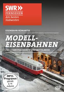 Modellbahnen zwischen Polarkreis und Mittelmeer von ZYX Music GmbH & Co. KG